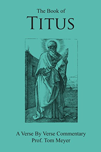 the book of titus: a verse by verse commentary by professor tom meyer