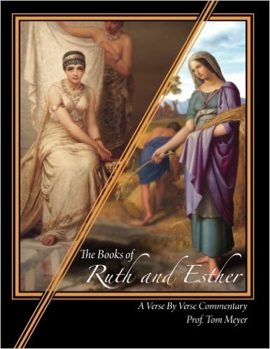 thh books of ruth and esther: a verse by verse commentary by professor thomas meyer