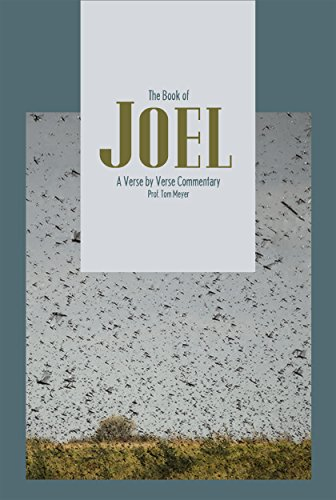the book of joel: a verse by verse commentary by professor tom meyer