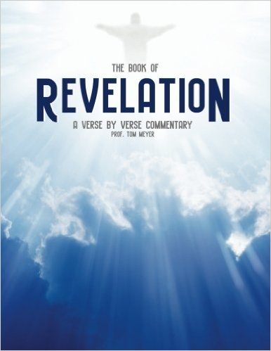 the book of revelation: a verse by verse commentary by professor tom meyer