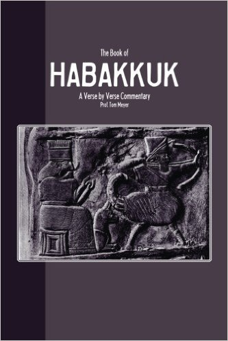 the book of habakkuk: a verse by verse commentary by professor tom meyer