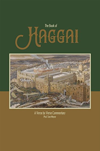 the book of haggai: a verse by verse commentary by professor tom meyer