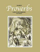 The book of Proverbs: A verse by verse commentary