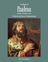 The Book of Psalms (Book 1, Psalms 1-41): A Verse by Verse Commentary