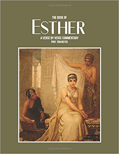 the-book-of-Esther-a-verse-by-verse-commentary-by-professor-thomas-meyer