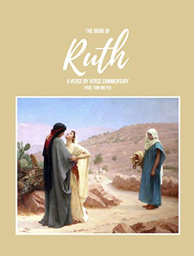 The Book of Ruth: A verse by verse commentary