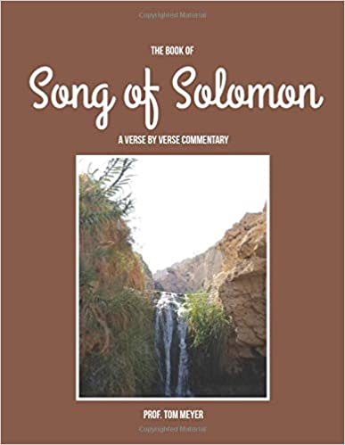 The Song of Solomon: A verse by verse commentary