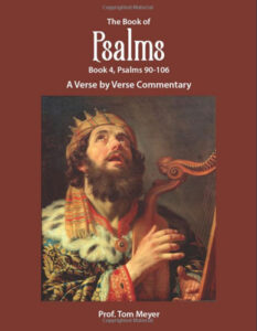 The Book of Psalms (Book 4, Psalms 90-106): A Verse by Verse Commentary